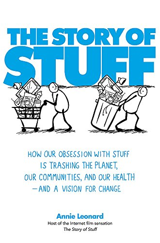 9781849010382: The Story of Stuff: How Our Obsession with Stuff is Trashing the Planet, Our Communities, and Our Health - and a Vision for Change