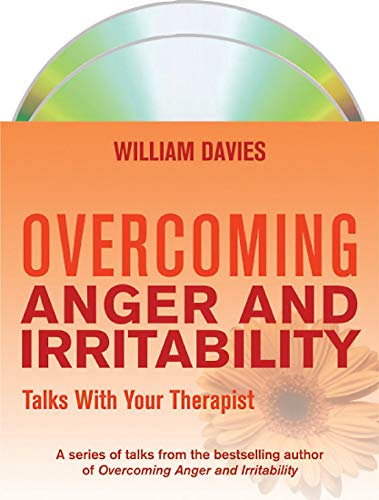 Overcoming Anger and Irritability: Talks with Your Therapist: Davies, William