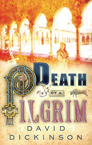 Death of a Pilgrim (A Lord Francis Powerscourt Mystery): Dickinson, David