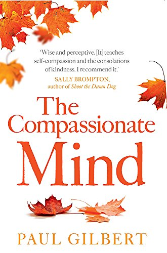 9781849010986: The Compassionate Mind (Compassion Focused Therapy)
