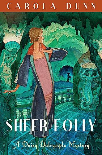 Sheer Folly (Daisy Dalrymple): Dunn, Carola