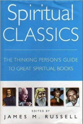 9781849011266: Spiritual Classics: The Thinking Person's Guide to Great Spiritual Books