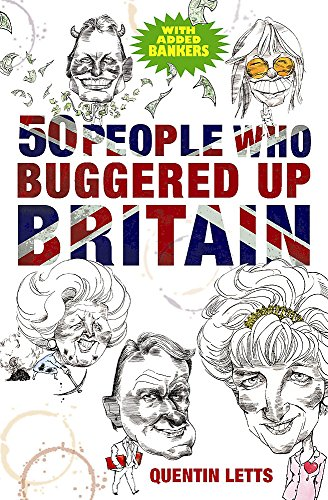 9781849011273: 50 People Who Buggered Up Britain