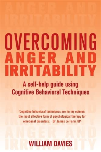 9781849011310: Overcoming Anger and Irritability: A Self-help Guide Using Cognitive Behavioral Techniques (Overcoming Books)