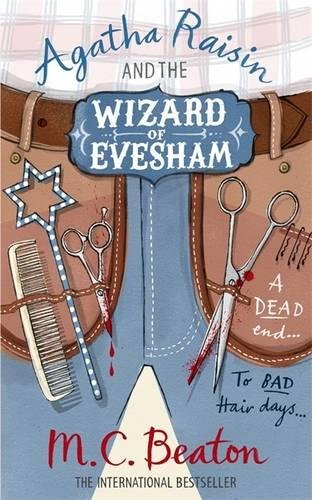 Agatha Raisin and the Wizard of Evesham: Beaton, M.C.