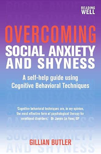 9781849011754: Overcoming Social Anxiety and Shyness, 1st Edition: A Self-Help Guide Using Cognitive Behavioral Techniques (English Edition)