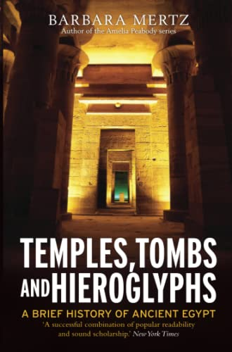 9781849012805: Temples, Tombs and Hieroglyphs: A Brief History of Ancient Egypt (Brief Histories)