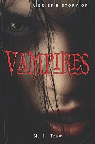 A Brief History of Vampires: M.J. Trow