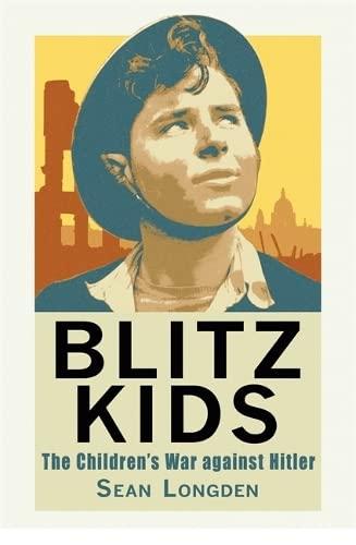 9781849013628: Blitz Kids: The Children's War Against Hitler