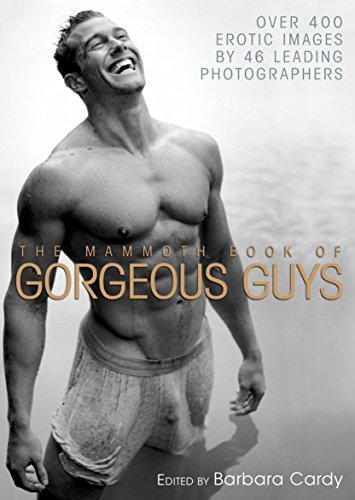 9781849013741: Mammoth Book of Gorgeous Guys: Erotic Photographs of Men