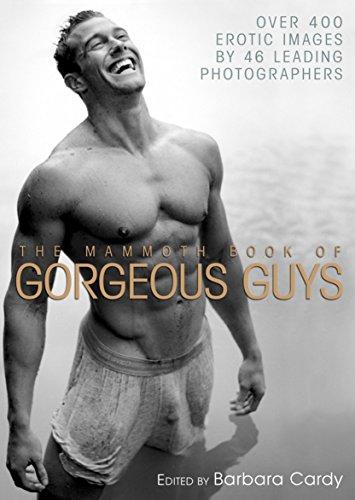 Mammoth Book of Gorgeous Guys: Erotic Photographs: Barbara Cardy