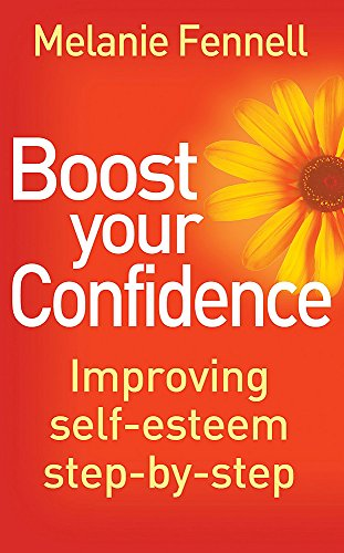 9781849014007: Boost Your Confidence: Improving Self-Esteem Step-By-Step