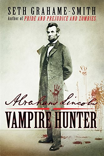 Abraham Lincoln Vampire Hunter: Grahame-Smith, Seth