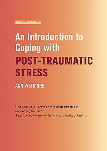 An Introduction to Coping with Post-Traumatic Stress (Overcoming: Booklet series): Wetmore, Ann