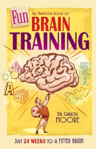 9781849014342: The Mammoth Book of Fun Brain-Training: A puzzle a day for a year - Hanjie, Futoshiki, Slitherlink and many more (Mammoth Books)