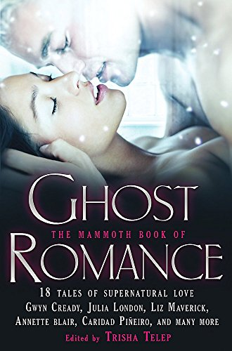 9781849014687: Mammoth Book of Ghost Romance: 21 Tales of Love After Death (Mammoth Books)
