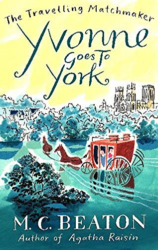 9781849014847: Yvonne Goes to York (The Travelling Matchmaker Series)