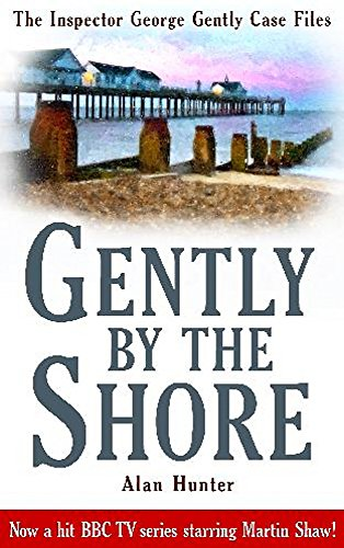 9781849014991: Gently By the Shore (George Gently)