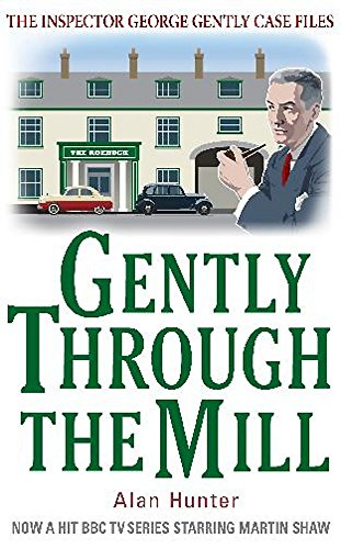 9781849015028: Gently Through the Mill (George Gently)
