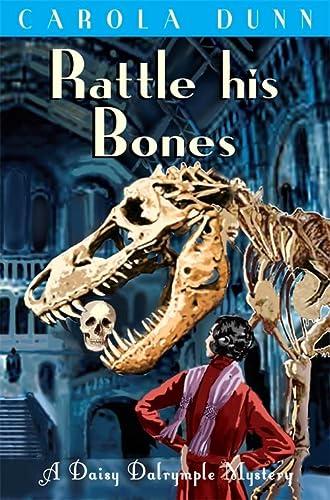 9781849015189: Rattle His Bones (Daisy Dalrymple Mystery)