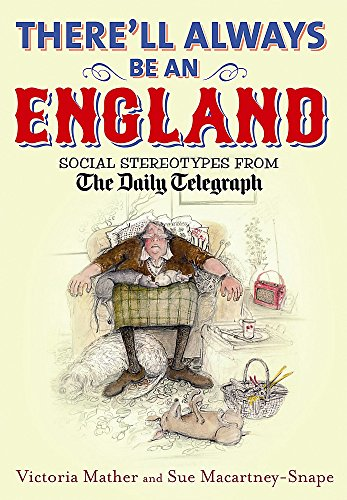 9781849015578: There'll Always be an England: Social Stereotypes from the Daily Telegraph