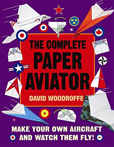 9781849015585: The Complete Paper Aviator