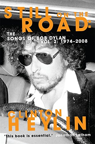 9781849015981: Still on the Road: The Songs of Bob Dylan Vol. 2, . 1974-2008