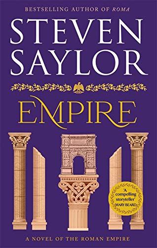 Empire: An Epic Novel of Ancient Rome (Rome 2): Saylor, Steven