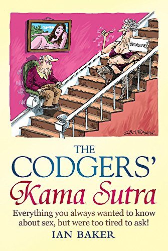 9781849016520: The Codgers' Kama Sutra: Everything You Wanted to Know About Sex but Were Too Tired to Ask