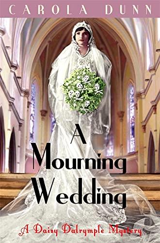 A Mourning Wedding (Daisy Dalrymple): Carola Dunn