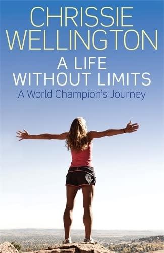 A Life Without Limits: Wellington, Chrissie