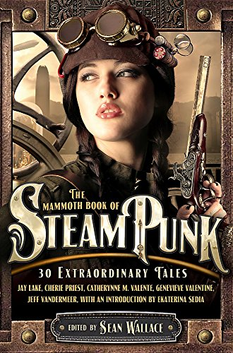 9781849017367: The Mammoth Book of Steampunk (Mammoth Books)