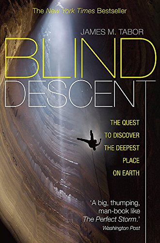 9781849018562: Blind Descent: The Quest to Discover the Deepest Place on Earth