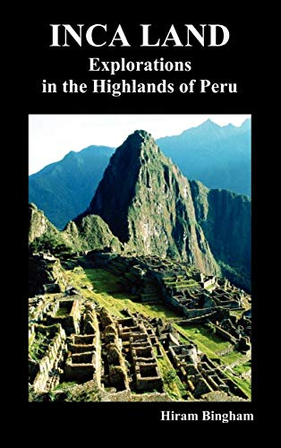 9781849020282: Inca Land: Explorations in the Highlands of Peru (Illustrated)