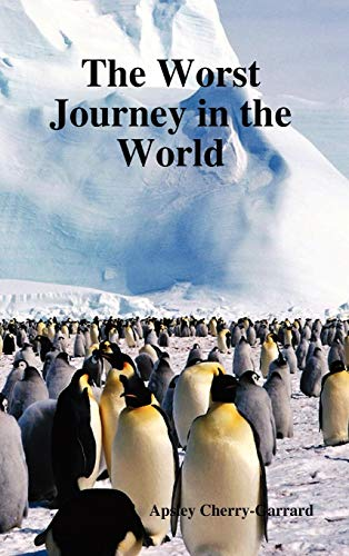 9781849020909: The Worst Journey in the World (Volumes I and II)