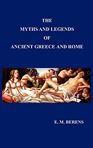 Myths and Legends of Ancient Greece and Rome: E. M. Berens