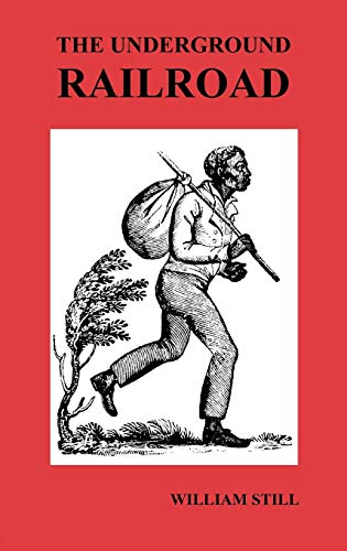9781849022217: The Underground Railroad: A Record of Facts, Authentic Narratives, Letters, &C., Narrating the Hardships, Hair-Breadth Escapes and Death Struggl