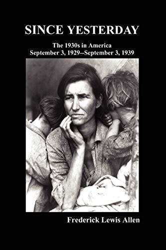 9781849022491: Since Yesterday: The Nineteen-Thirties in America; September 3, 1929-September 3, 1939
