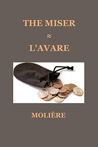 The Miser (L'Avare): Molire; Moliere