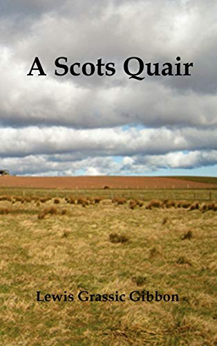 9781849023375: A Scots Quair, (Sunset Song, Cloud Howe, Grey Granite), Glossary of Scots Included
