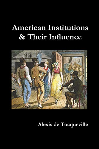 9781849023603: American Institutions and Their Influence