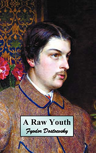 9781849023917: A Raw Youth (or the Adolescent)