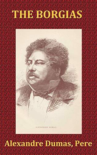 The Borgias - One of the Celebrated: Pere Alexandre Dumas