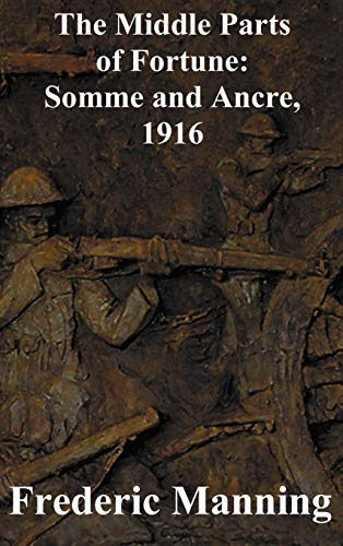 9781849024662: The Middle Parts of Fortune: Somme and Ancre, 1916