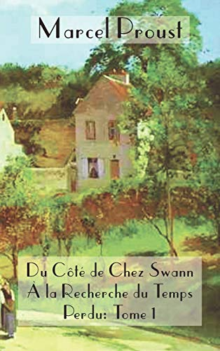 9781849024907: La Recherche Du Temps Perdu: Du C T de Chez Swann