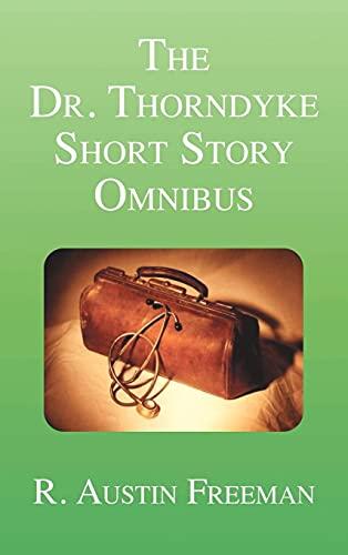 9781849025010: The Dr. Thorndyke Short Story Omnibus