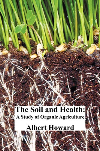 9781849025140: The Soil and Health: A Study of Organic Agriculture