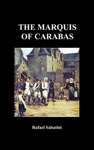The Marquis of Carabas (1849025592) by Rafael Sabatini