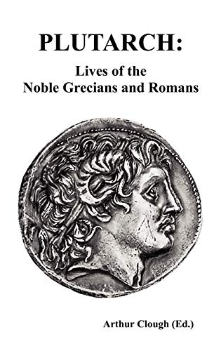 9781849025799: PLUTARCH: Lives of the noble Grecians and Romans (Complete and Unabridged)
