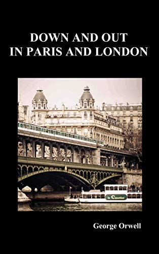 9781849025942: Down and Out in Paris and London